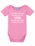 Mess With Me Mess With My Yaya Onesie