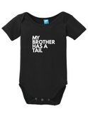 My Brother Has A Tail Onesie Funny Humorous Infant & Toddler Bodysuit Baby Romper
