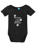 My Sister Is A Golden Retriever Onesie Funny Humorous Infant & Toddler Bodysuit Baby Romper