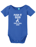 PUSH IT GOOD PUSH IT REAL GOOD Onesie