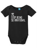 Pi Stop Being So Irrational Onesie Funny Bodysuit Baby Romper