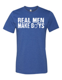 Real Men Make Boys 3001 Premium Crewneck T-Shirt