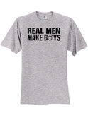 Real Men Make Boys 3930 T-Shirt