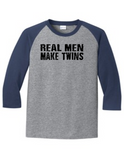 Real Men Make Twins 5700 Raglan T Shirt