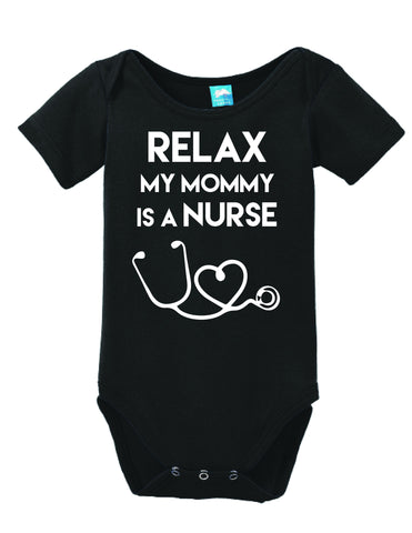 Relax My Mommy Is a Nurse