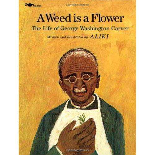 A Weed Is a Flower : The Life of George Washington Carver Paperback