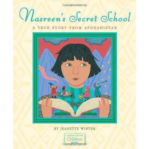 Nasreen's Secret School A True Story from Afghanistan By Jeanette Winter