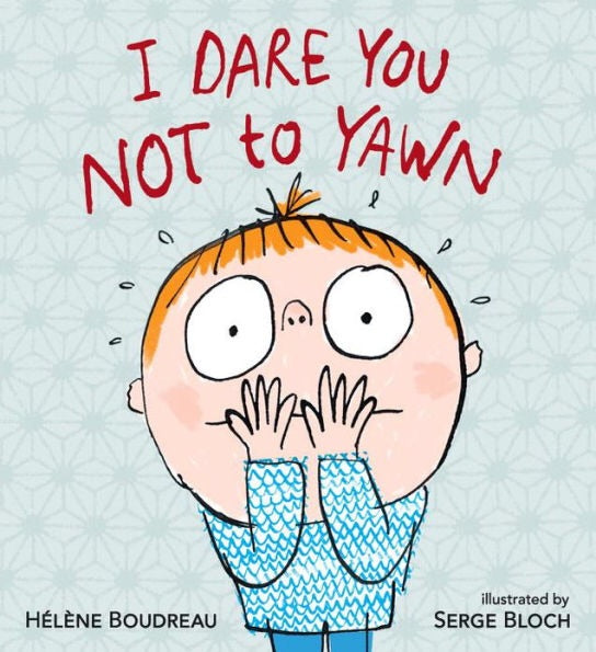 I Dare You Not to Yawn (Board Book) by Helene Boudreau