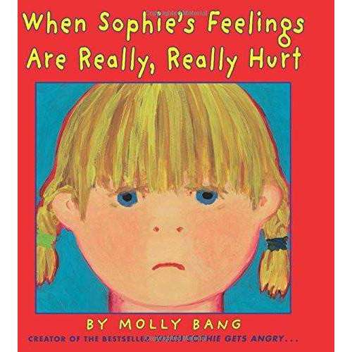 When Sophie's Feelings Are Really, Really Hurt Hardcover