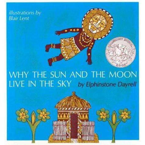 Why the Sun and Moon Live in the Sky by Elphinstone Dayrell