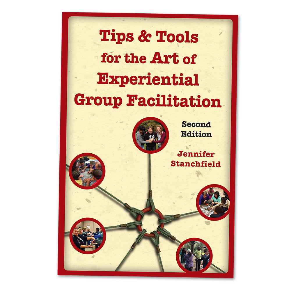 NEW! Tips & Tools for the Art of Experiential Group Facilitation, Second Edition.
