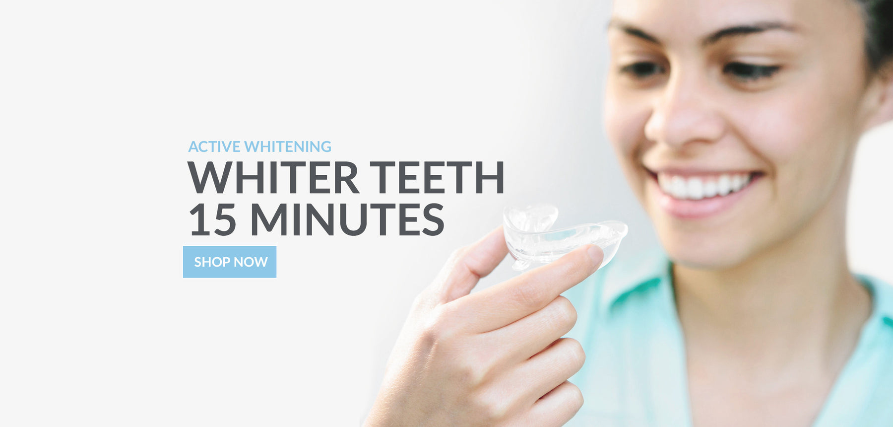 Active Whitening. Whiter teeth is just 15 minutes.