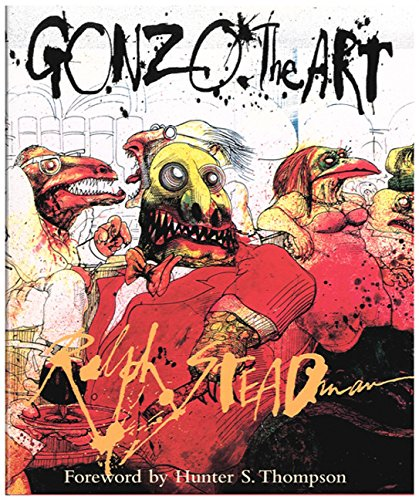 Gonzo: The Art by Ralph Steadman