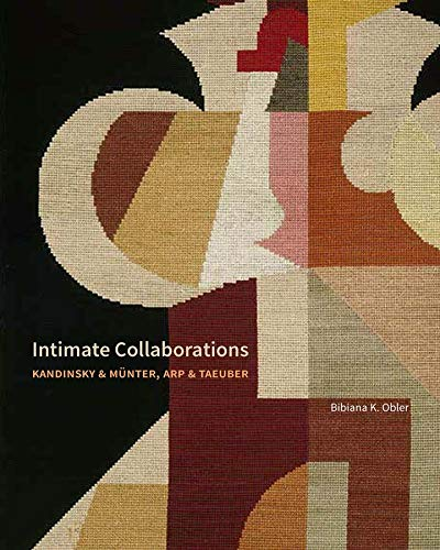 Intimate Collaborations: Kandinsky and Münter, Arp and Taeuber by Bibiana Obler