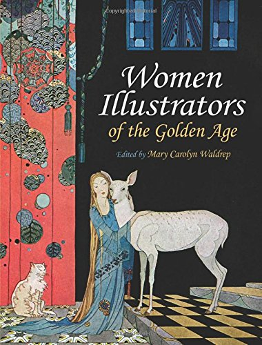 By a Woman's Hand: Illustrators of the Golden Age by Mary Carolyn Waldrep