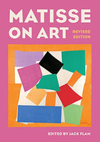 Matisse on Art, Revised edition (Documents of Twentieth-Century Art) by Jack Flam
