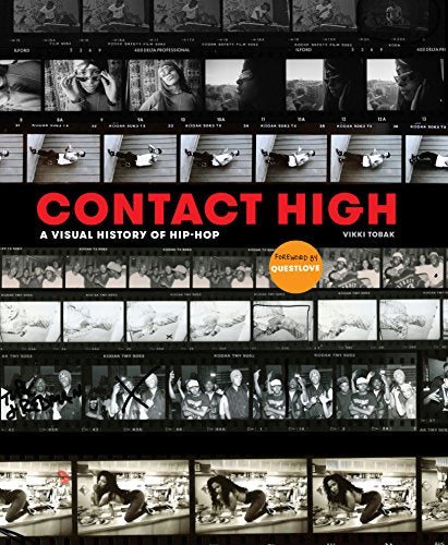 Contact High: A Visual History of Hip-Hop (CLARKSON POTTER) by Vikki Tobak
