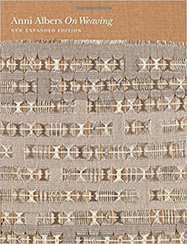 On Weaving: New Expanded Edition by Anni Albers