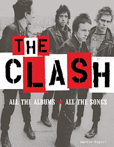The Clash: All the Albums, All the Songs by Martin Popoff