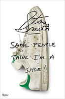 Stan Smith: Some People Think I'm A Shoe by Stan Smith