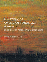 A History of American Tonalism: Crucible of American Modernism by Adams Cleveland David
