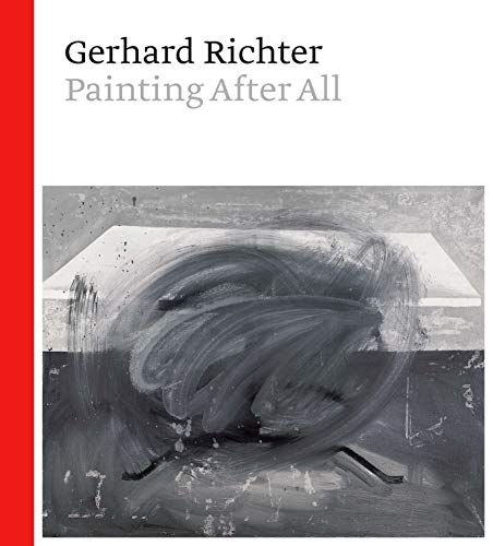 Gerhard Richter: Painting After All by Sheena Wagstaff
