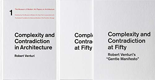 "Complexity and Contradiction at Fifty: Robert Venturi's ""Gentle Manifesto"": A Symposium by Venturi Robert"