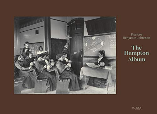 Frances Benjamin Johnston: The Hampton Album: Deluxe Edition by Sarah Meister