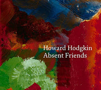 Howard Hodgkin: Absent Friends by Howard Hodgkin