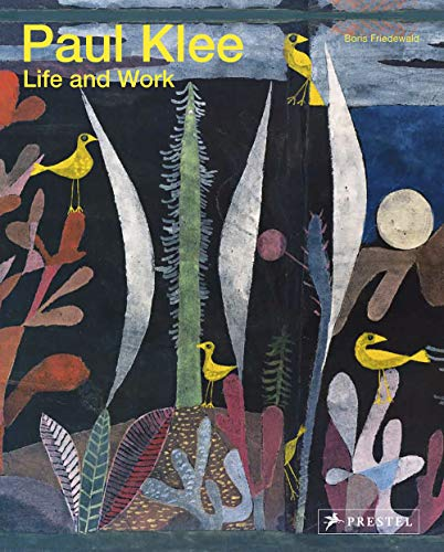 Paul Klee: Life and Work by Boris Friedewald