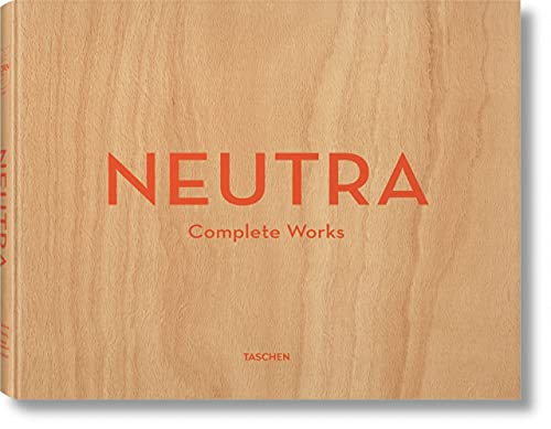 Neutra. Complete Works by Barbara Lamprecht