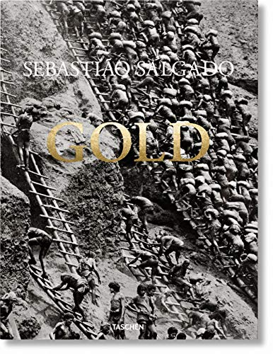 Sebastião Salgado. Gold (Multilingual Edition) by Sebastião Salgado