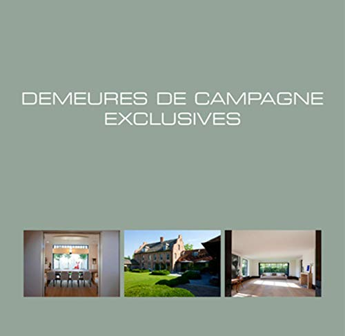 Exclusive Country Houses (Ouvrages sur l'habitat) by Wim Pauwels