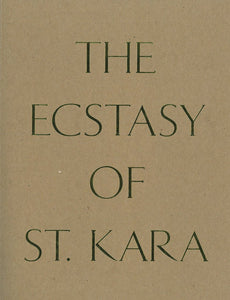 The ecstasy of St. Kara texts by Tracy K. Smith, Kara Walker, John Lansdowne