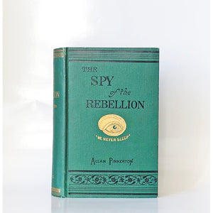 The spy of the rebellion by Allan Pinkerton