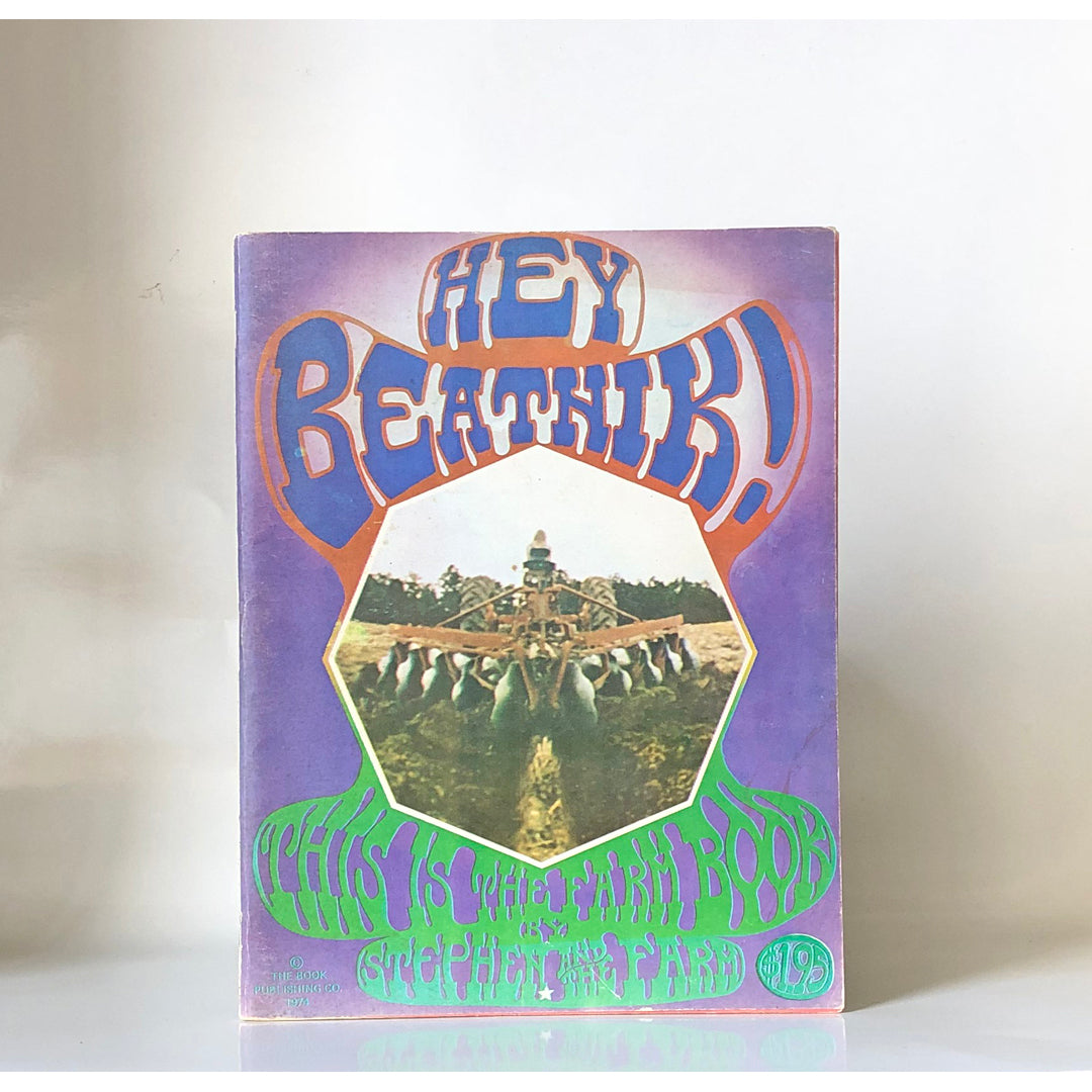 Hey Beatnik : This is the Farm Book by Stephen Gaskin