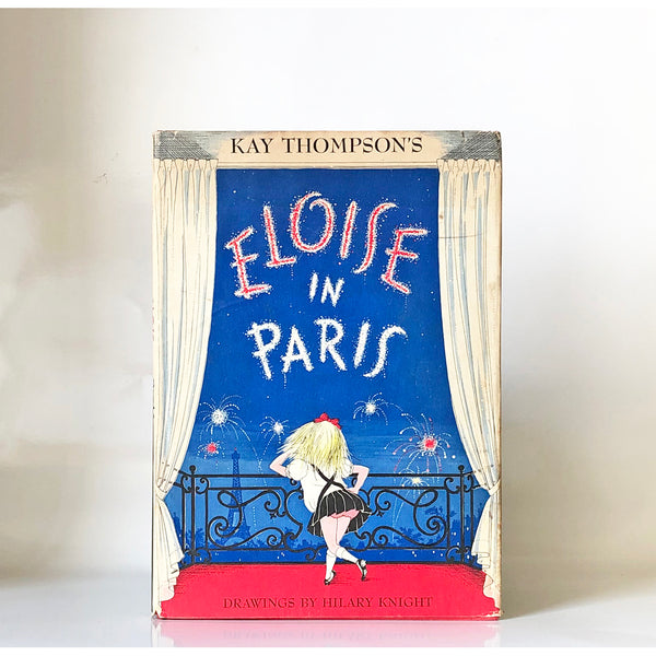 Eloise in Paris by Kay Thompson ; Drawings by Hilary Knight