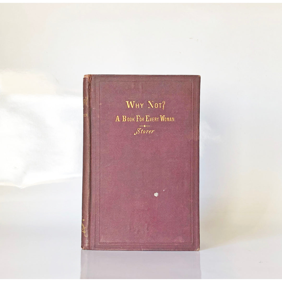 Why Not!: A Book for Every Woman by Horatio Robinson Storer