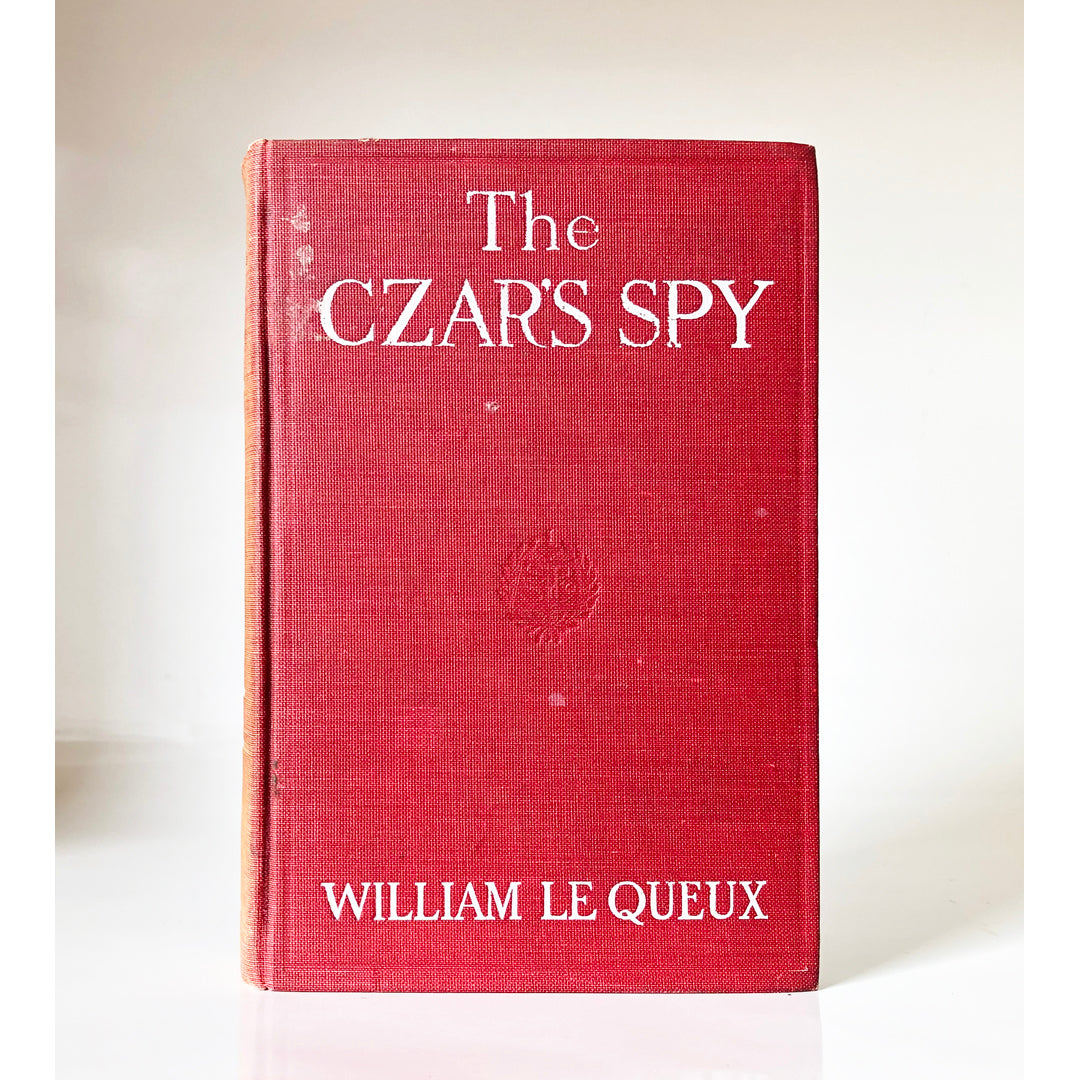 The Czar's spy : the mystery of a silent love by William Le Queux