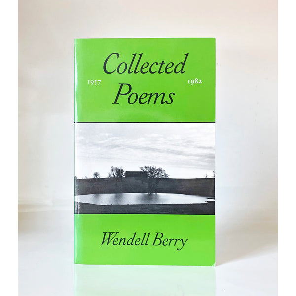 Collected Poems 1957-1982 by Wendell Berry