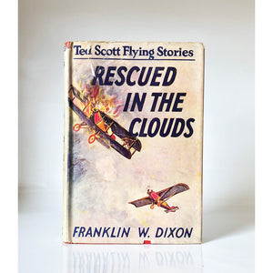 Rescued in the clouds, or, Ted Scott, hero of the air by Franklin W Dixon ; illustrated by Walter S. Rogers