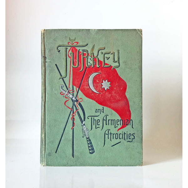 Turkey and the Armenian atrocities by Rev. Edwin Munsell Bliss ; assisted by Rev. Cyrus Hamlin ; with an introduction by Miss Frances E. Willard