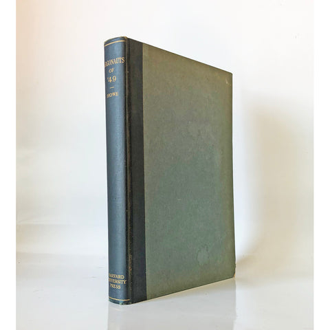 Argonauts of '49 : History and adventures of the emigrant companies from Massachusetts, 1849-1850 by Octavius Thorndike Howe