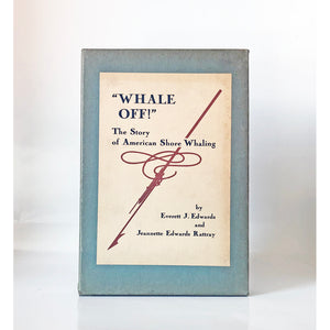 """Whale Off!"" : The story of American Shore Whaling by Everett J. Edwards and Jeannette Edwards Rattray"