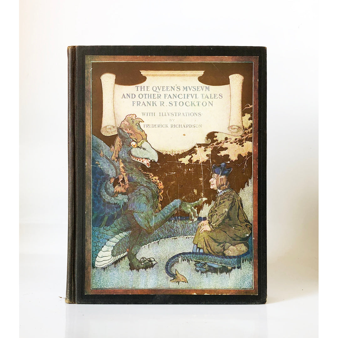 The Queen's Museum, and other fanciful tales by Frank R. Stockton ; with illustrations by Frederick Richardson