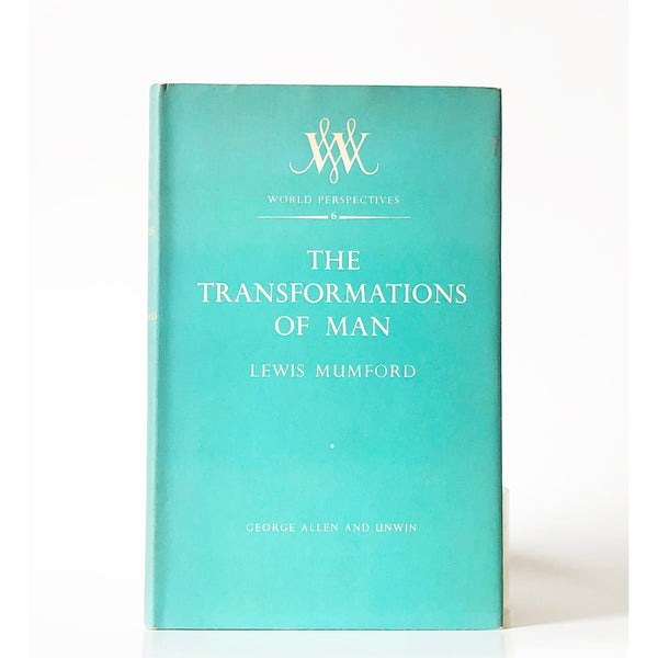 The Transformations of Man by Lewis Mumford