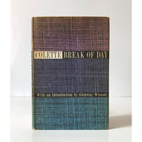Break of Day by Colette ; translated by Enid McLeod ; introduction by Glenway Wescott