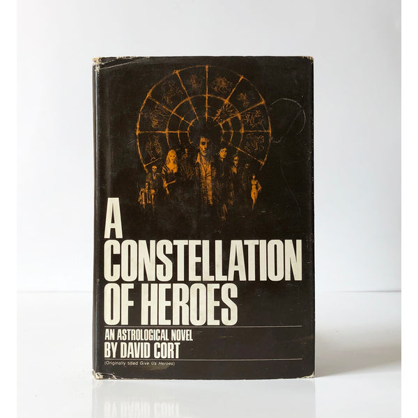 A Constellation of Heroes : An astrological novel by David Cort