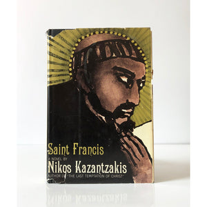 Saint Francis by Nikos Kazantzakis ; Translated from the Greek by P.A. Bien