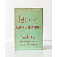 Letters of Rainer Maria Rilke 1892-1910 translated by Jane Bannard Greene and M.D. Herter Norton